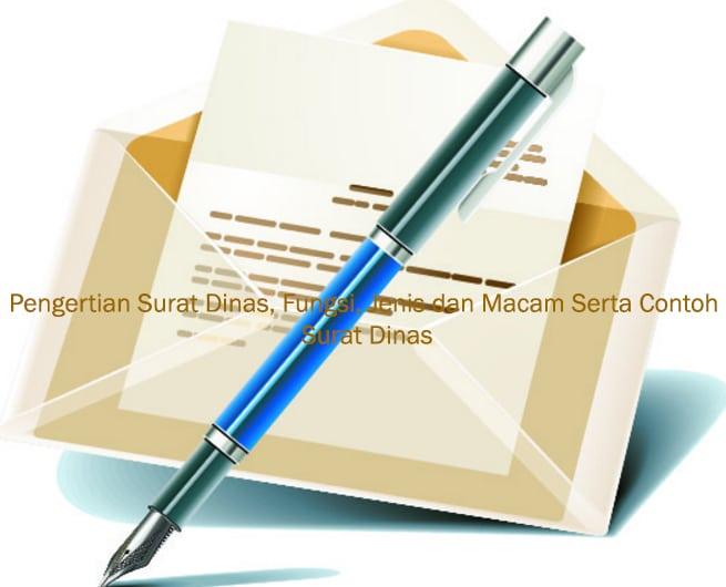 Pengertian Surat Dinas Fungsi Jenis Dan Macam Serta Contoh