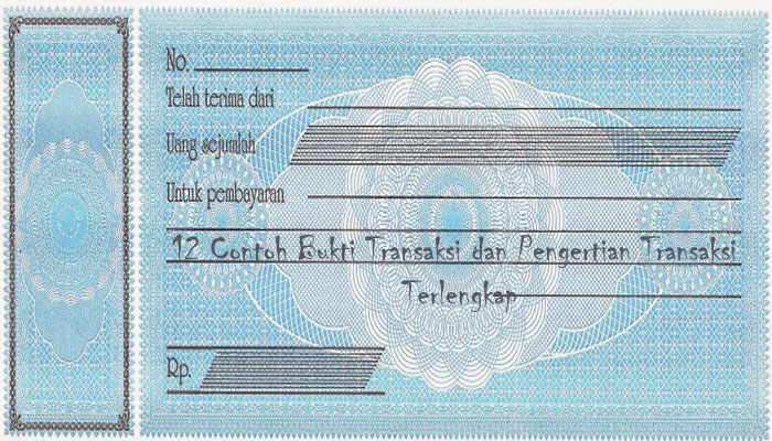 12 Contoh Bukti Transaksi Dan Pengertian Transaksi Terlengkap