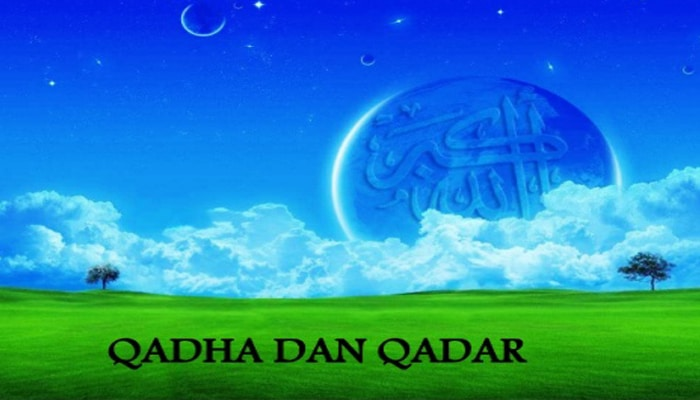 Pengertian, Contoh, Fungsi dan Hikmah Iman Kepada Qada dan