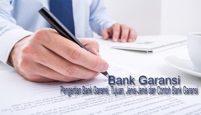 Pengertian Bank Garansi Tujuan Jenis Jenis Dan Contoh Bank Garansi Terlengkap Pelajaran Sekolah Online
