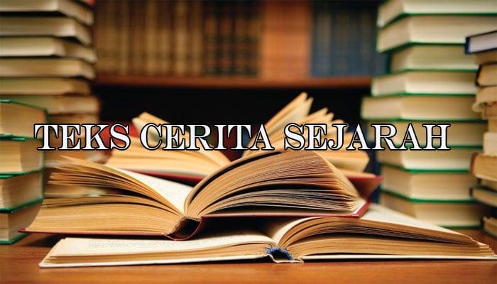 Pengertian Teks Cerita Sejarah, Ciri, Struktur, Ciri ...