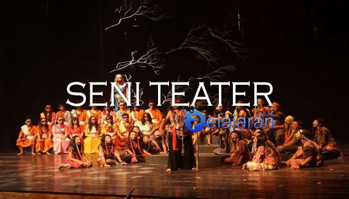 Pengertian Seni  Teater  Sejarah Unsur Jenis dan